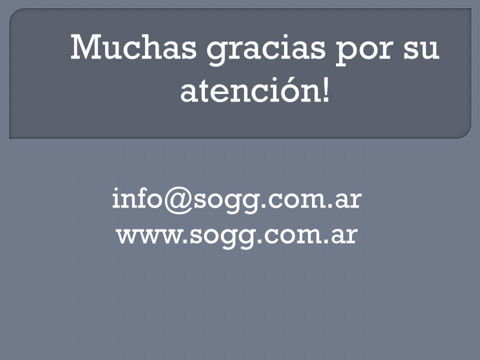 info@sogg.com.ar www.sogg.com.ar Muchas gracias por su atención!