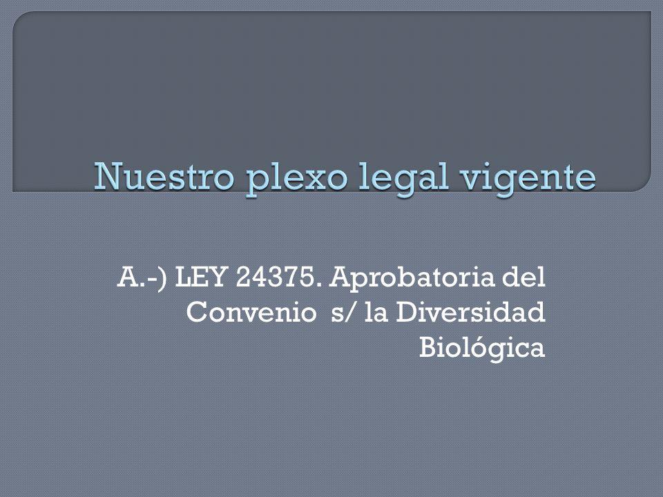 A.-) LEY 24375. Aprobatoria del Convenio s/ la Diversidad Biológica