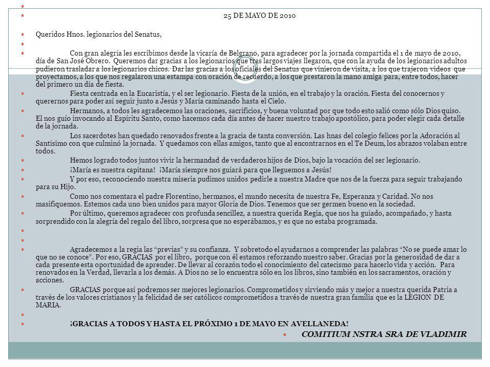 25 DE MAYO DE 2010 Queridos Hnos. legionarios del Senatus, Con gran alegría les escribimos desde la vicaría de Belgrano, para agradecer por la jornada