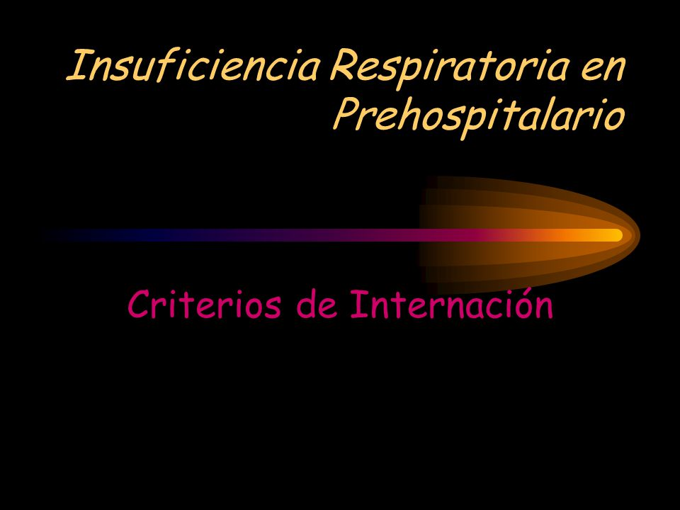 Insuficiencia Respiratoria en Prehospitalario Criterios de Internación