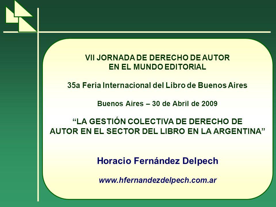 VII JORNADA DE DERECHO DE AUTOR EN EL MUNDO EDITORIAL 35a Feria Internacional del Libro de Buenos Aires Buenos Aires – 30 de Abril de 2009 LA GESTIÓN