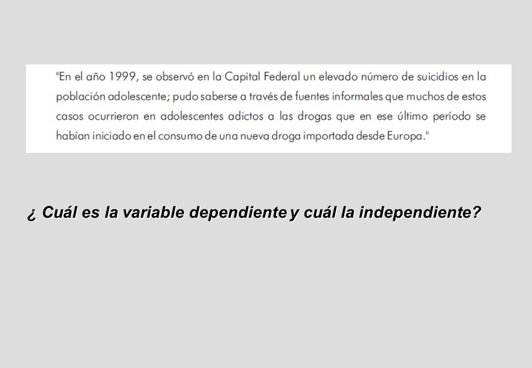 ¿ Cuál es la variable dependiente y cuál la independiente