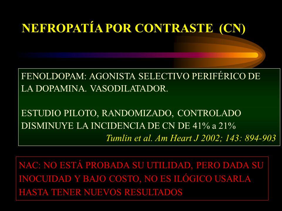 NEFROPATÍA POR CONTRASTE (CN) FENOLDOPAM: AGONISTA SELECTIVO PERIFÉRICO DE LA DOPAMINA. VASODILATADOR. ESTUDIO PILOTO, RANDOMIZADO, CONTROLADO DISMINU