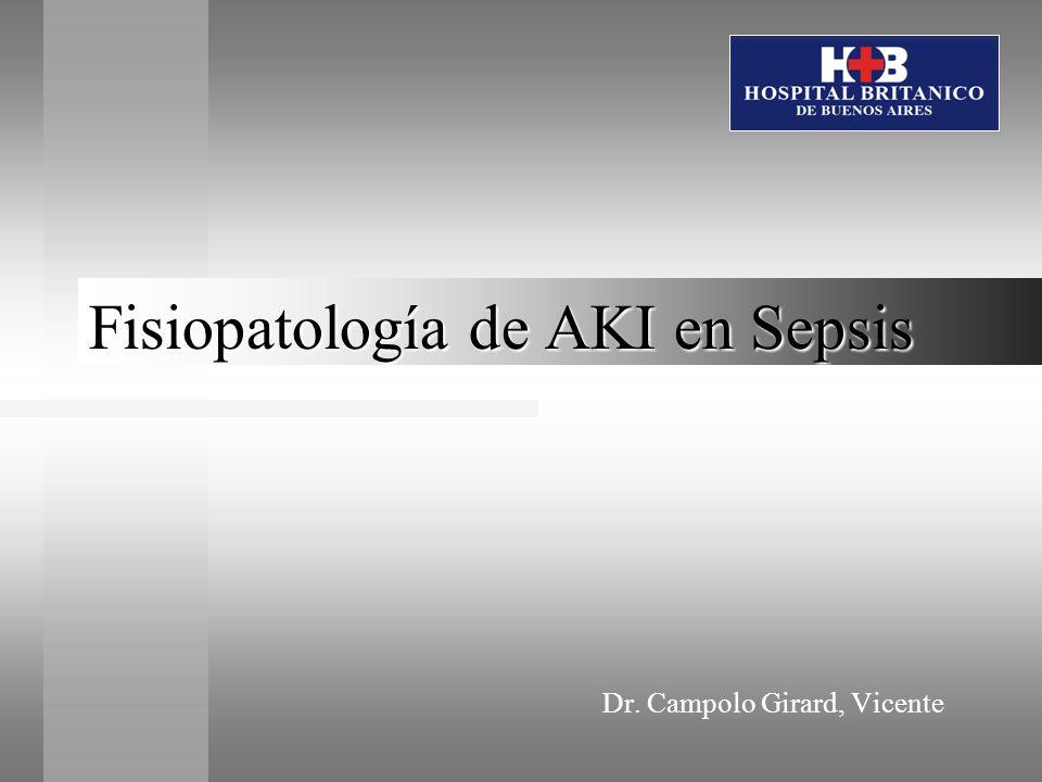 Fisiopatología de AKI en Sepsis Dr. Campolo Girard, Vicente