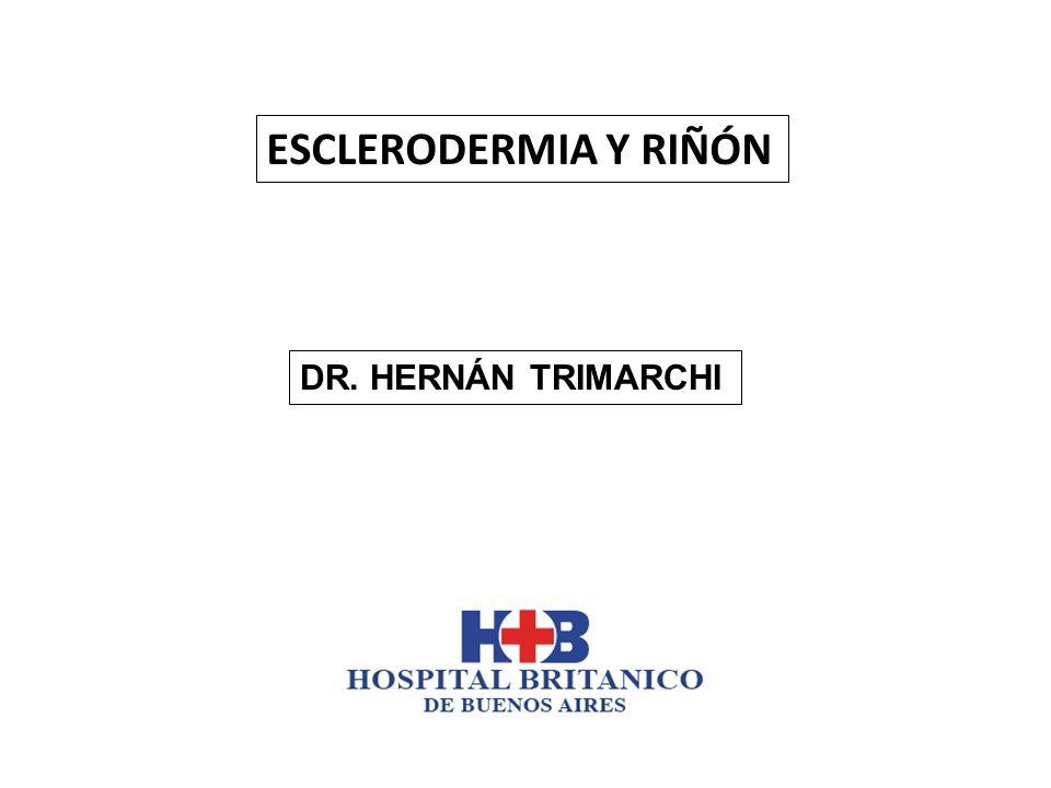 ESCLERODERMIA Y RIÑÓN DR. HERNÁN TRIMARCHI