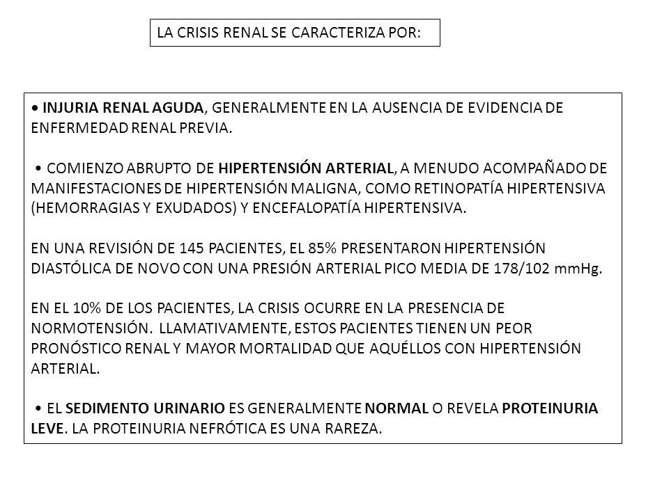 LA CRISIS RENAL SE CARACTERIZA POR: INJURIA RENAL AGUDA, GENERALMENTE EN LA AUSENCIA DE EVIDENCIA DE ENFERMEDAD RENAL PREVIA.