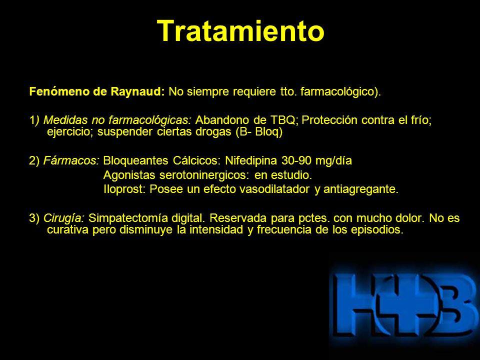 Tratamiento Fenómeno de Raynaud: No siempre requiere tto. farmacológico). 1) Medidas no farmacológicas: Abandono de TBQ; Protección contra el frío; ej