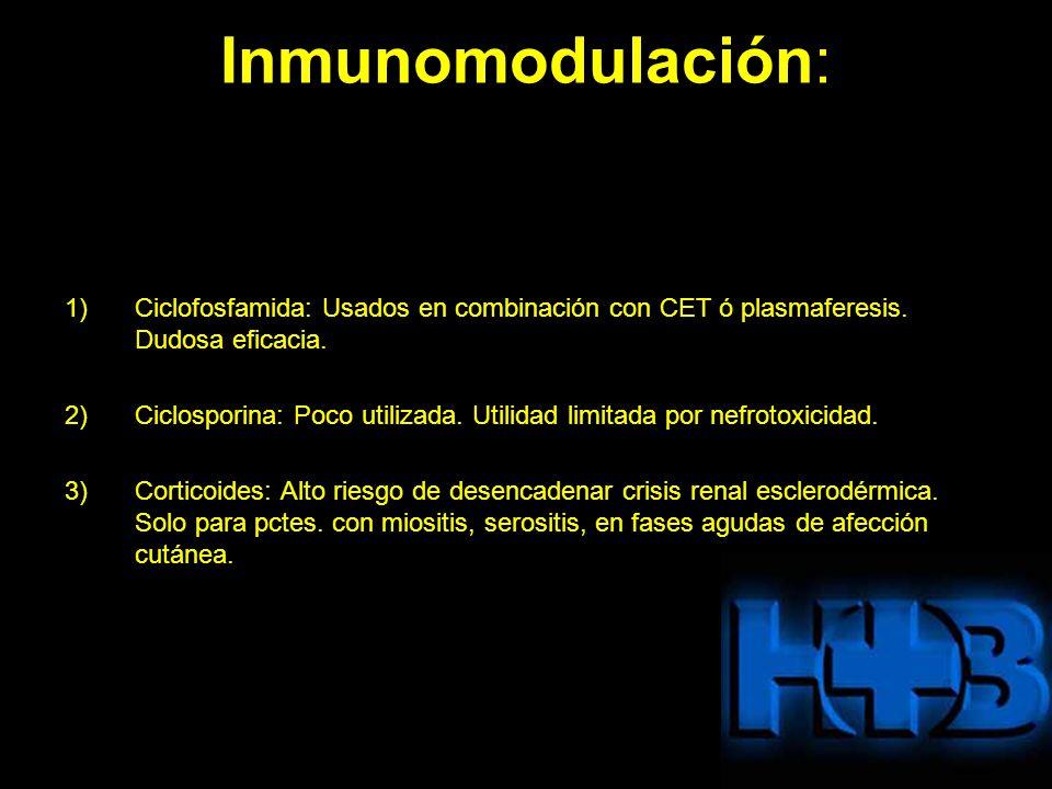 Inmunomodulación: 1)Ciclofosfamida: Usados en combinación con CET ó plasmaferesis. Dudosa eficacia. 2) Ciclosporina: Poco utilizada. Utilidad limitada
