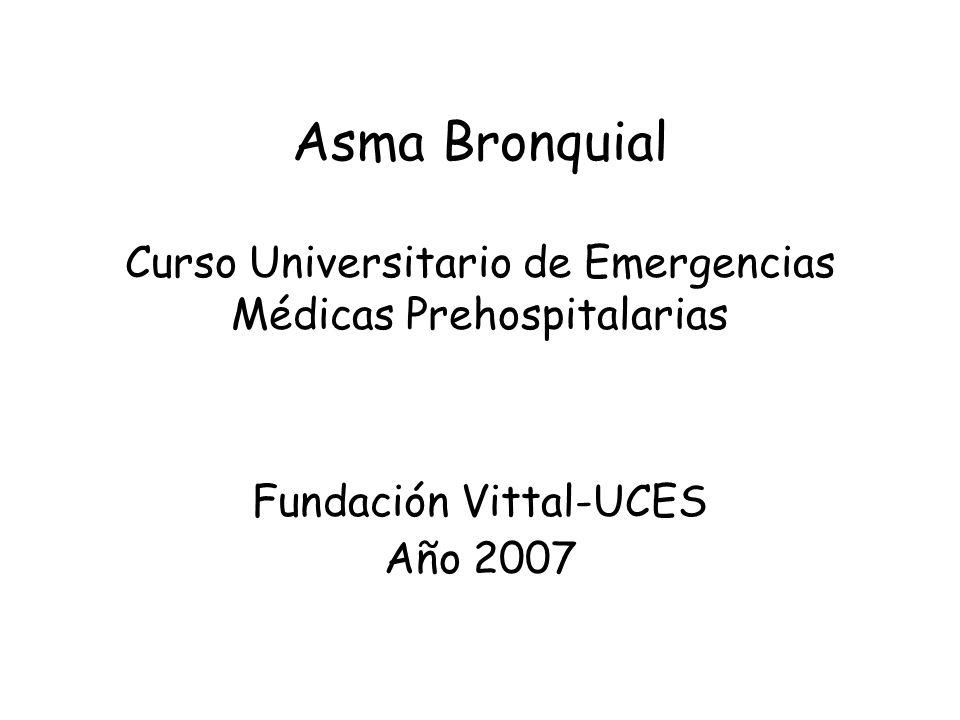 Asma Bronquial Curso Universitario de Emergencias Médicas Prehospitalarias Fundación Vittal-UCES Año 2007