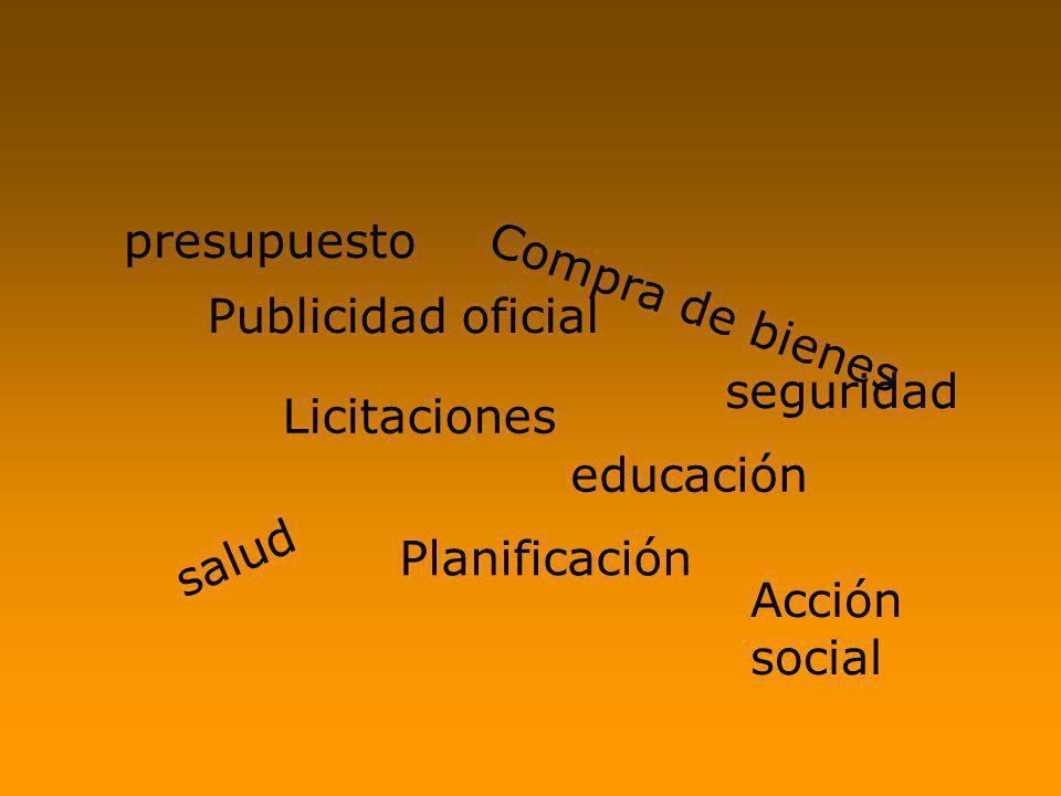 presupuesto Publicidad oficial Licitaciones Compra de bienes Planificación salud educación seguridad Acción social