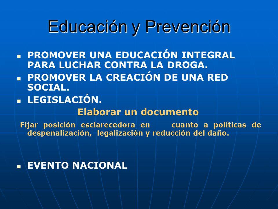 Educación y Prevención PROMOVER UNA EDUCACIÓN INTEGRAL PARA LUCHAR CONTRA LA DROGA.
