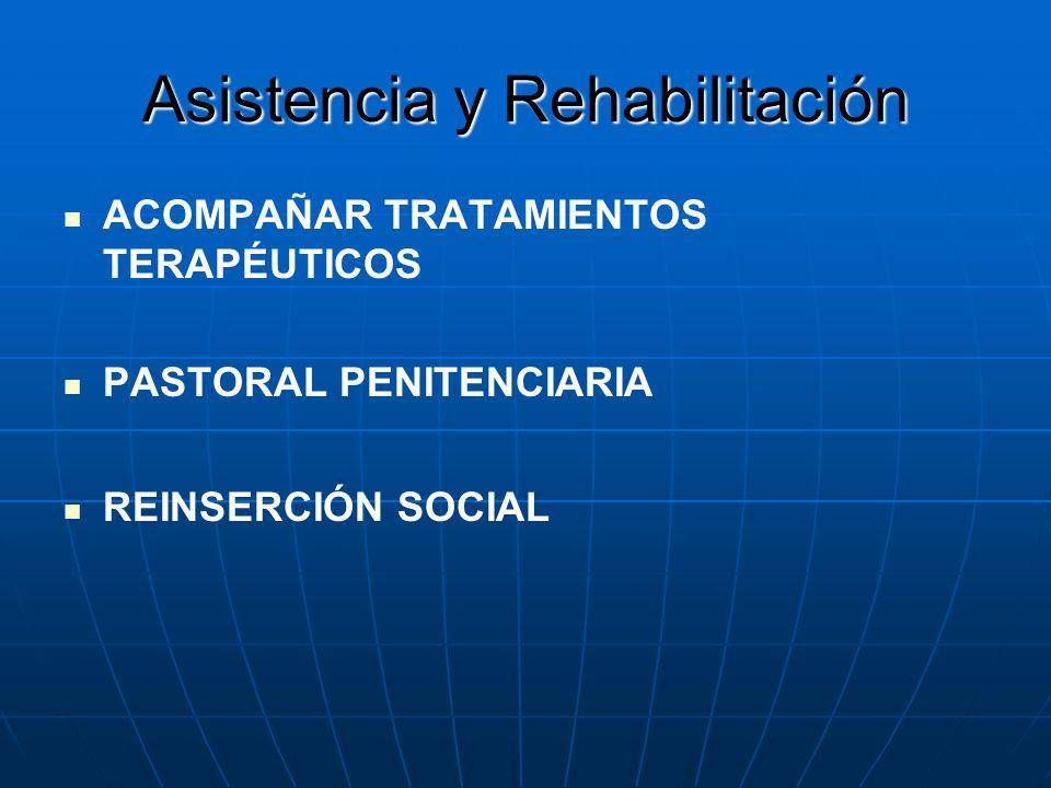 Asistencia y Rehabilitación ACOMPAÑAR TRATAMIENTOS TERAPÉUTICOS PASTORAL PENITENCIARIA REINSERCIÓN SOCIAL