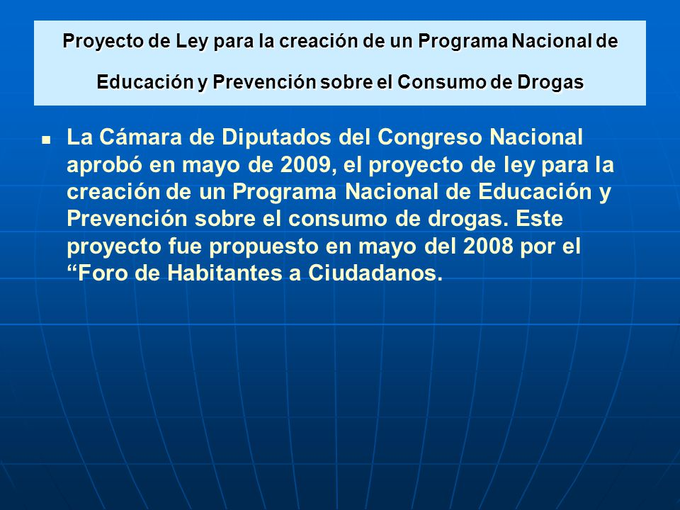 PROYECTO DE LEY PROGRAMA NACIONAL DE EDUCACIÓN Y PREVENCIÓN SOBRE EL CONSUMO DE DROGAS