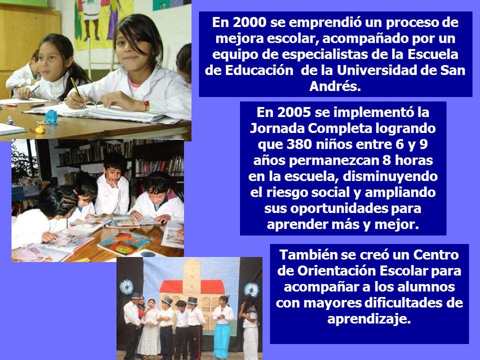 En 2000 se emprendió un proceso de mejora escolar, acompañado por un equipo de especialistas de la Escuela de Educación de la Universidad de San André