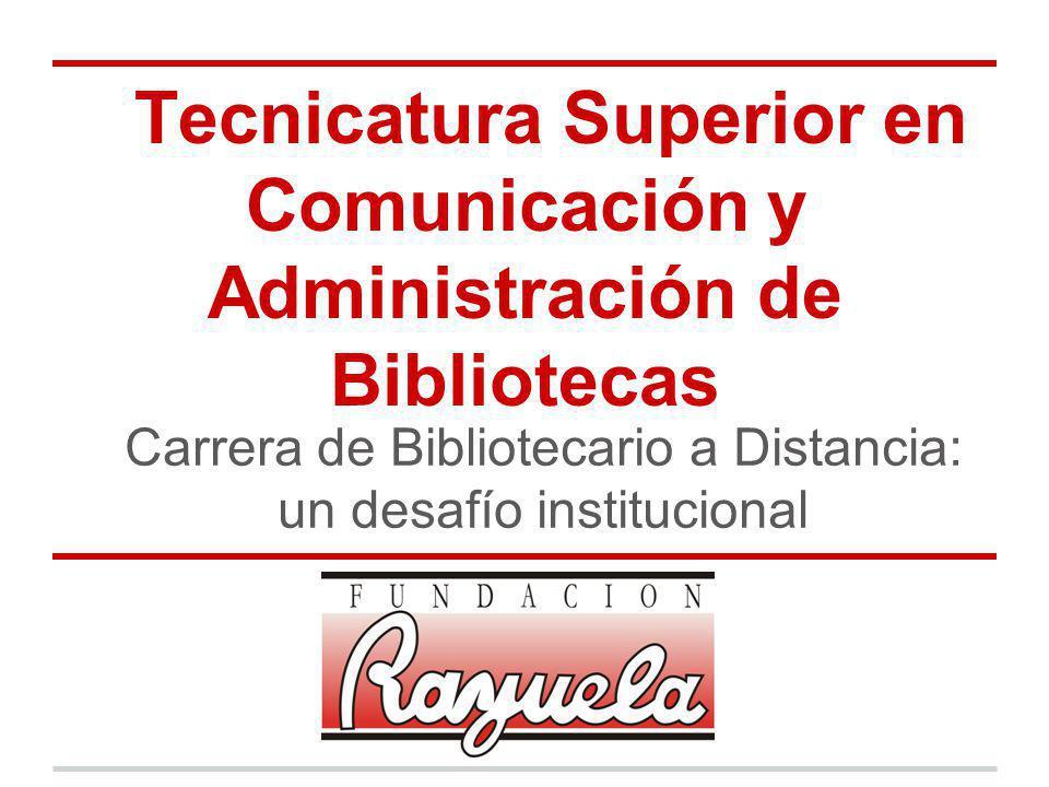 Perfil de la Carrera Técnico bibliotecario, comunicador y promotor de la lectura.