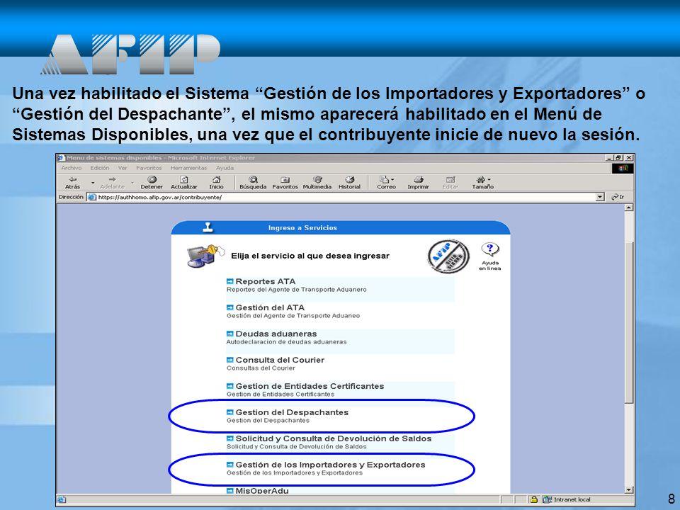 8 Una vez habilitado el Sistema Gestión de los Importadores y Exportadores o Gestión del Despachante, el mismo aparecerá habilitado en el Menú de Sist
