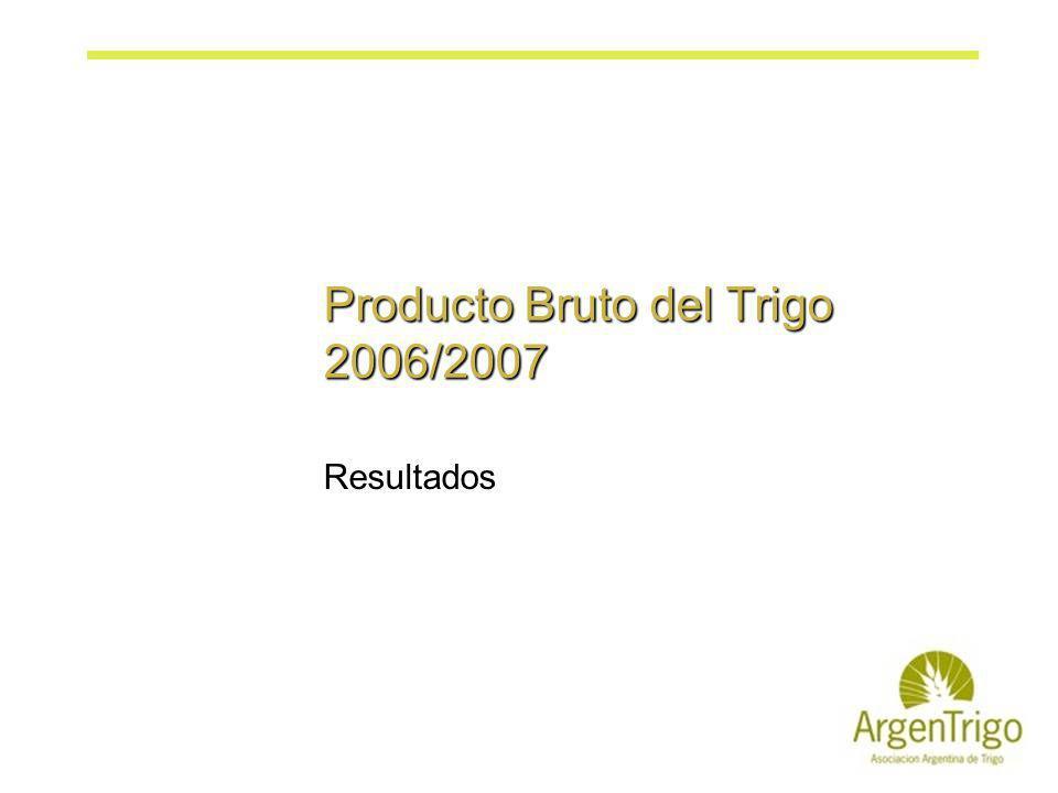 Producto Bruto del Trigo 2006/2007 Resultados