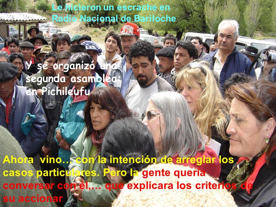 El primer invitado fue el director de TIERRAS La Asamblea fue en Pilcaniyeu, el director de tierras brilló por su ausencia