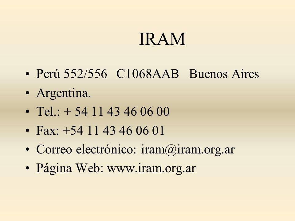 IRAM Perú 552/556 C1068AAB Buenos Aires Argentina. Tel.: + 54 11 43 46 06 00 Fax: +54 11 43 46 06 01 Correo electrónico: iram@iram.org.ar Página Web: