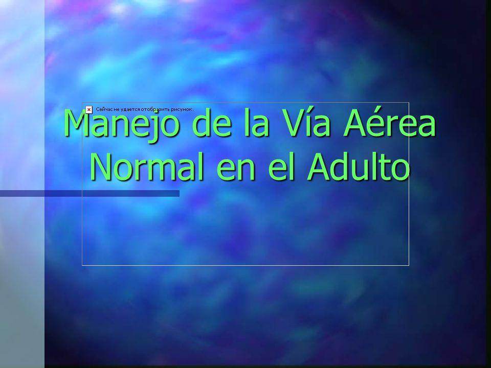 Manejo de la Vía Aérea Normal en el Adulto