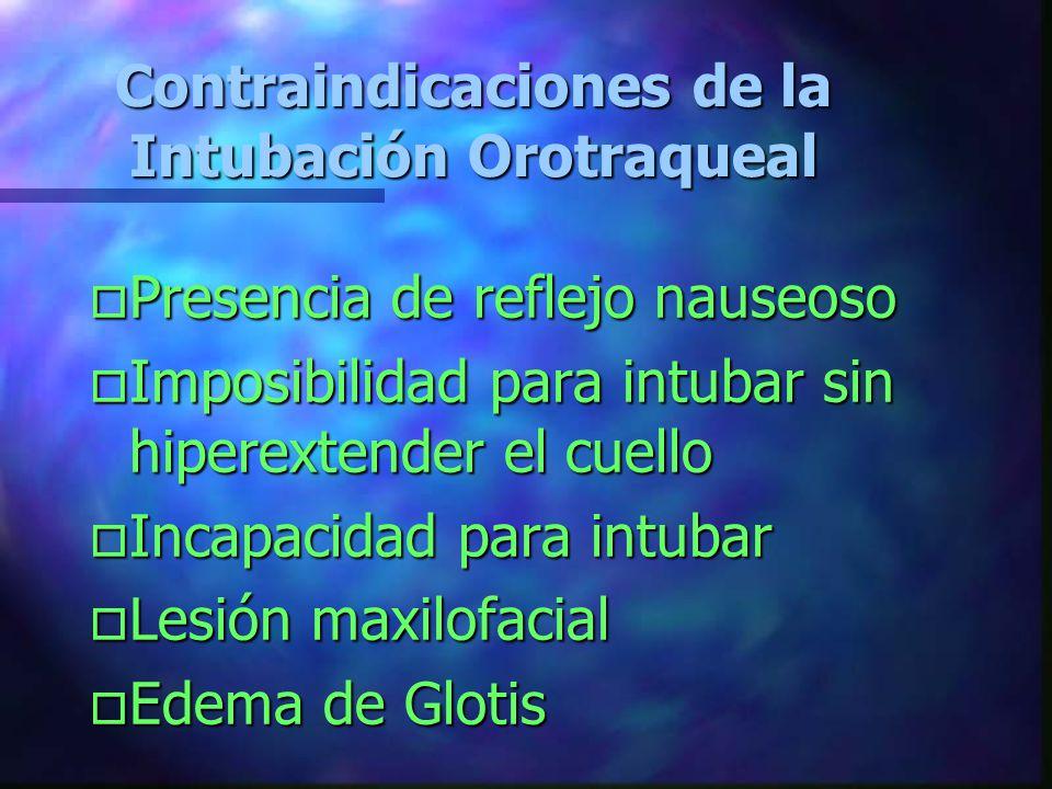 Ventajas de la Intubación Endotraqueal o Completo control sobre la vía aérea o Protección de la broncoaspiración o Permite la ventilación con O 2 100
