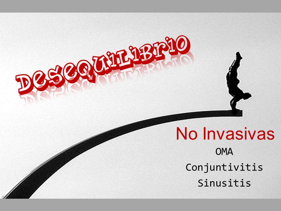 No Invasivas OMA Conjuntivitis Sinusitis