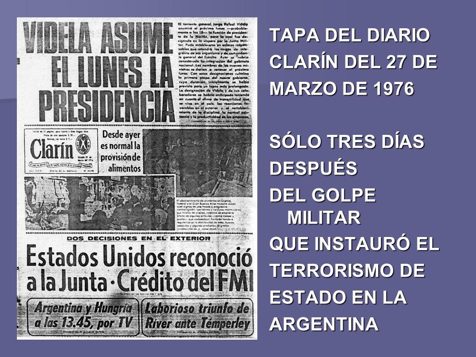 . TAPA DEL DIARIO CLARÍN DEL 27 DE MARZO DE 1976 SÓLO TRES DÍAS DESPUÉS DEL GOLPE MILITAR QUE INSTAURÓ EL TERRORISMO DE ESTADO EN LA ARGENTINA