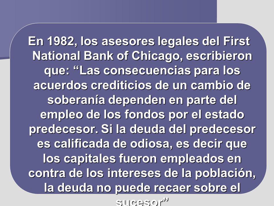 En 1982, los asesores legales del First National Bank of Chicago, escribieron que: Las consecuencias para los acuerdos crediticios de un cambio de sob