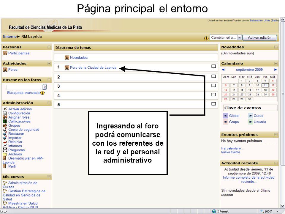 Página principal el entorno Ingresando al foro podrá comunicarse con los referentes de la red y el personal administrativo