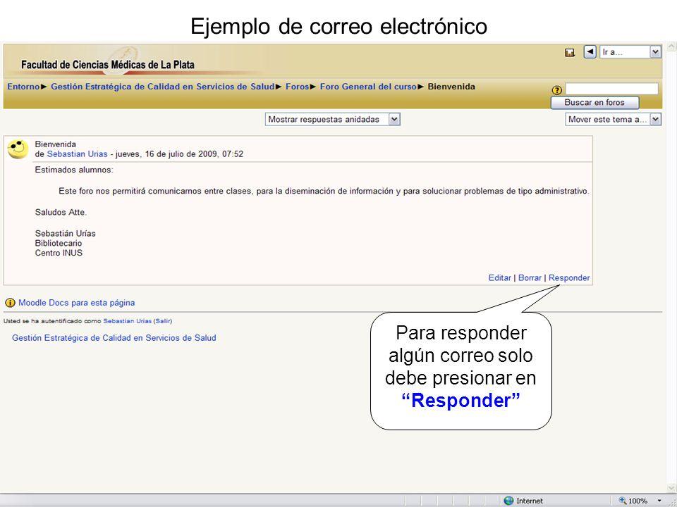 Ejemplo de correo electrónico Para responder algún correo solo debe presionar en Responder