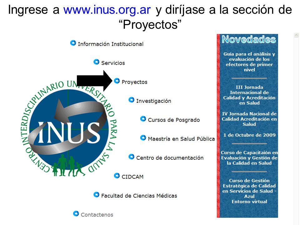 Ingrese a www.inus.org.ar y diríjase a la sección de Proyectos