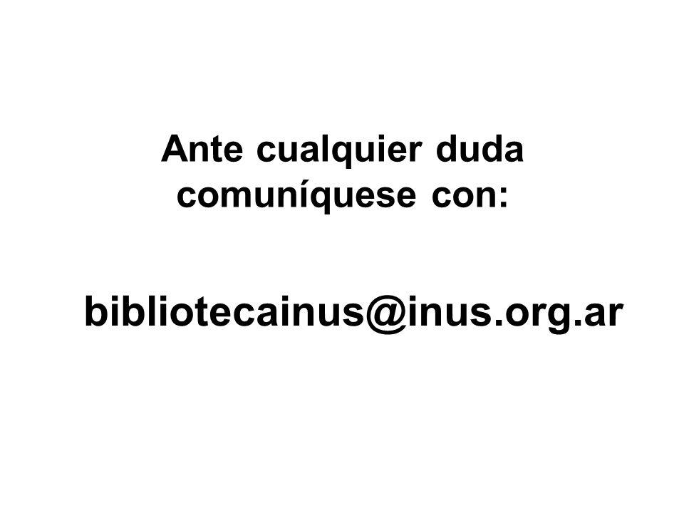 Ante cualquier duda comuníquese con: bibliotecainus@inus.org.ar