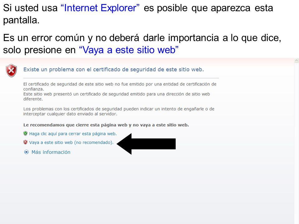 Si usted usa Internet Explorer es posible que aparezca esta pantalla.