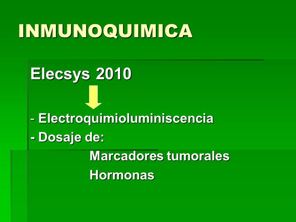 INMUNOQUIMICA Elecsys 2010 - Electroquimioluminiscencia - Dosaje de: Marcadores tumorales Hormonas