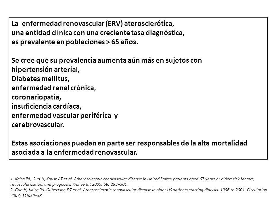 La enfermedad renovascular (ERV) aterosclerótica, una entidad clínica con una creciente tasa diagnóstica, es prevalente en poblaciones > 65 años. Se c