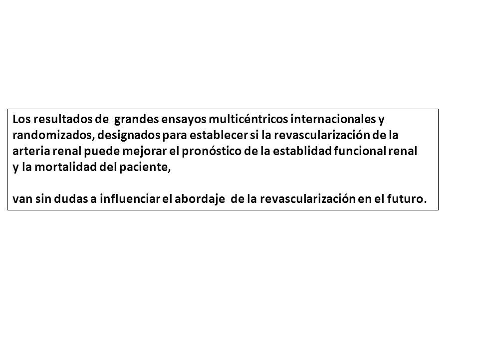 Los resultados de grandes ensayos multicéntricos internacionales y randomizados, designados para establecer si la revascularización de la arteria rena