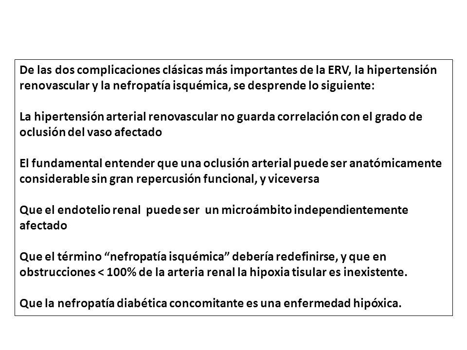 De las dos complicaciones clásicas más importantes de la ERV, la hipertensión renovascular y la nefropatía isquémica, se desprende lo siguiente: La hi