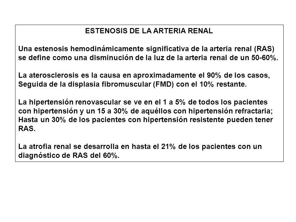 ESTENOSIS DE LA ARTERIA RENAL Una estenosis hemodinámicamente significativa de la arteria renal (RAS) se define como una disminución de la luz de la arteria renal de un 50-60%.