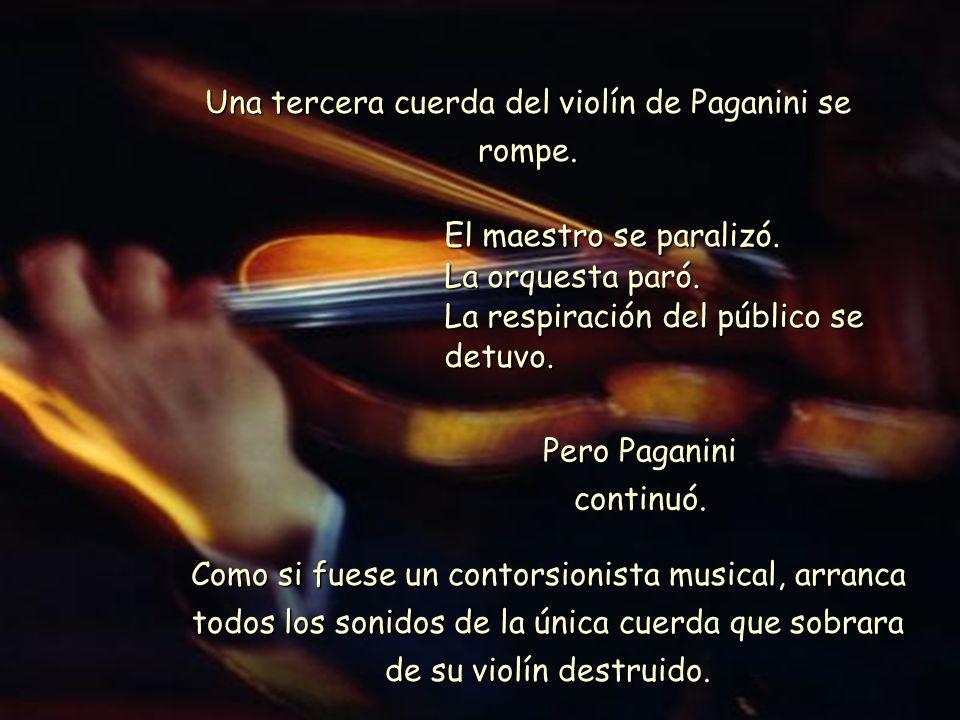 Una tercera cuerda del violín de Paganini se rompe.
