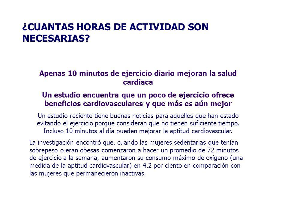 Apenas 10 minutos de ejercicio diario mejoran la salud cardiaca Un estudio encuentra que un poco de ejercicio ofrece beneficios cardiovasculares y que