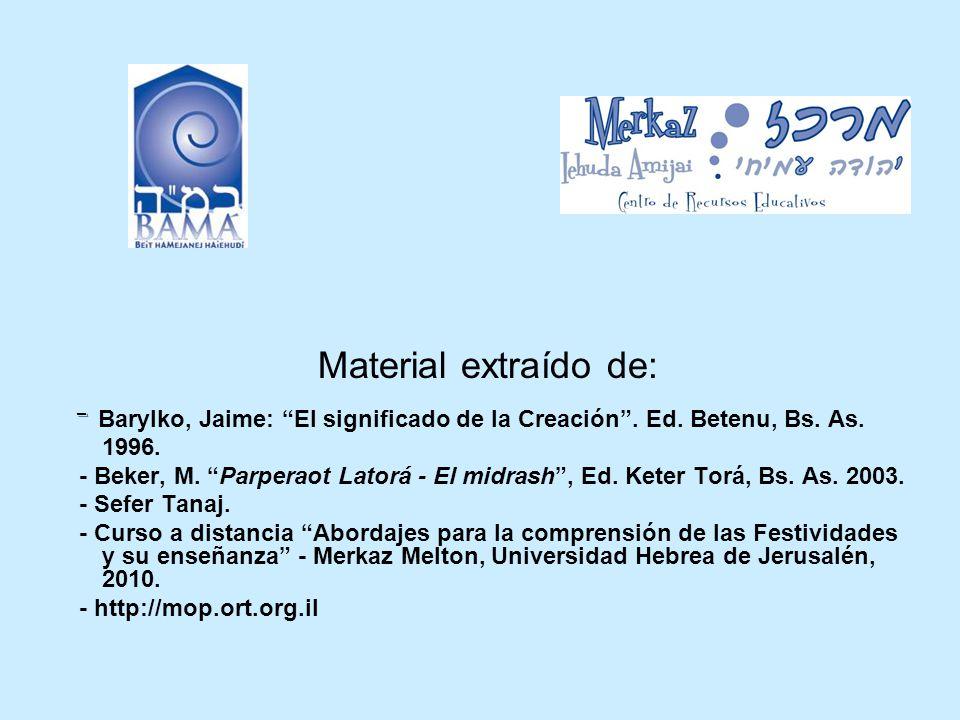 Material extraído de: - Barylko, Jaime: El significado de la Creación.