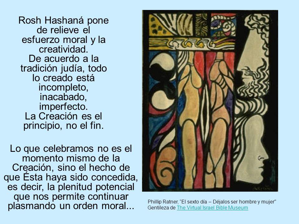 Rosh Hashaná pone de relieve el esfuerzo moral y la creatividad.
