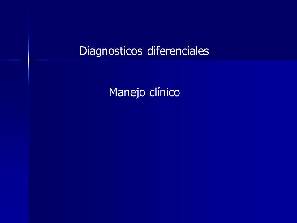 Diagnosticos diferenciales Manejo clínico
