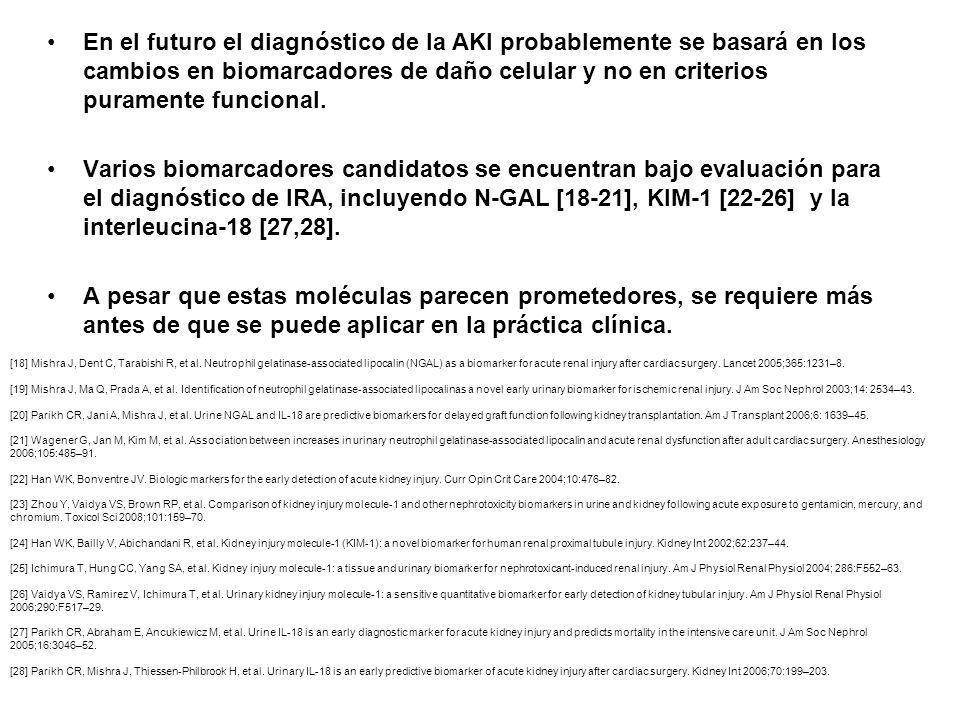 En el futuro el diagnóstico de la AKI probablemente se basará en los cambios en biomarcadores de daño celular y no en criterios puramente funcional. V