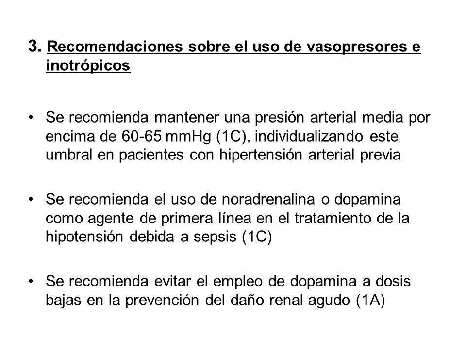 3. Recomendaciones sobre el uso de vasopresores e inotrópicos Se recomienda mantener una presión arterial media por encima de 60-65 mmHg (1C), individ