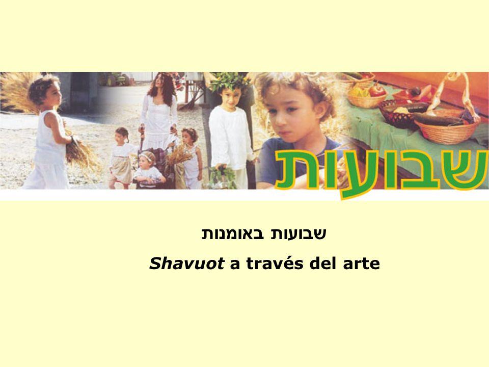 שבועות באומנות Shavuot a través del arte