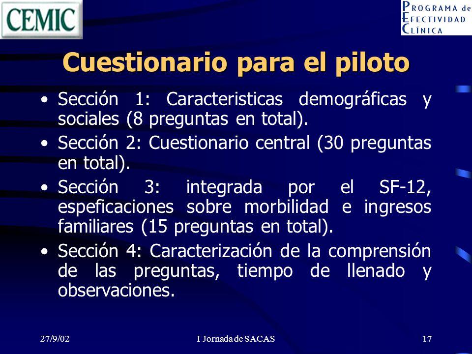 27/9/02I Jornada de SACAS17 Cuestionario para el piloto Sección 1: Caracteristicas demográficas y sociales (8 preguntas en total). Sección 2: Cuestion