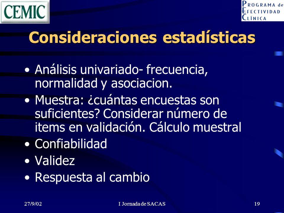 27/9/02I Jornada de SACAS19 Consideraciones estadísticas Análisis univariado- frecuencia, normalidad y asociacion. Muestra: ¿cuántas encuestas son suf