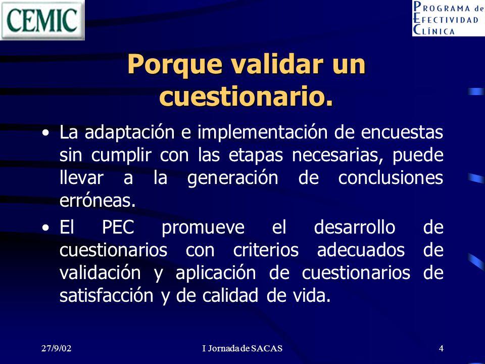 27/9/02I Jornada de SACAS4 Porque validar un cuestionario. La adaptación e implementación de encuestas sin cumplir con las etapas necesarias, puede ll