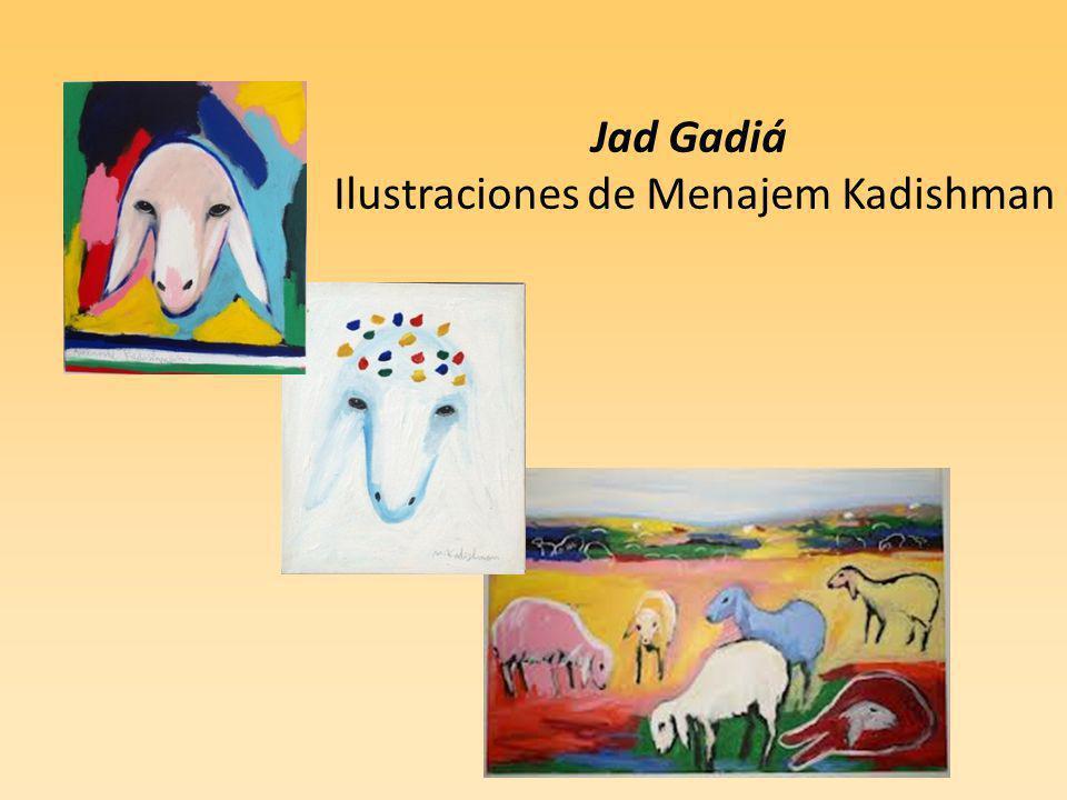 Jad Gadiá Ilustraciones de Menajem Kadishman